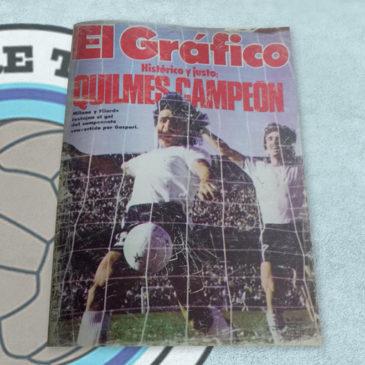 Revista El Gráfico 3082 Histórico y Justo. Quilmes Campeón