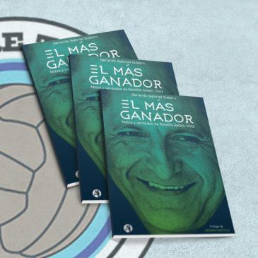 El más ganador Mitos y verdades de Ramón Angel Díaz