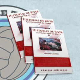 Historias De River Cantadas Por Su Gente II