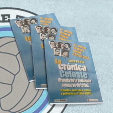 La Crónica Celeste. Historia de la selección uruguaya de fútbol