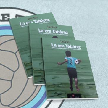 La era Tabárez. Doce años que cambiaron el fútbol uruguayo