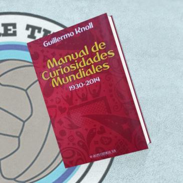 Manual de Curiosidades Mundiales 1930-2014
