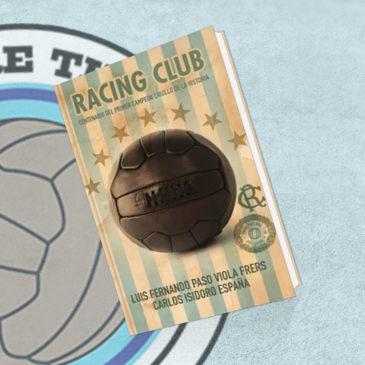 Racing Club. Centenario del Primer Campeón Criollo de la Historia.