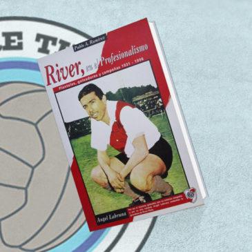 River en el Profesionalismo. Planteles, Goleadores y Campañas 1931-1998