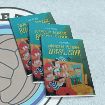 ¡Vamos al Mundial Brasil 2014!