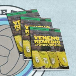 Veneno Remedio. El Fútbol y Brasil