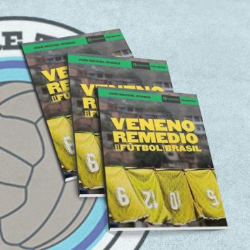 Veneno Remedio El Fútbol y Brasil