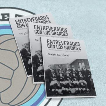 Entreverados con los Grandes. 130 años de Fútbol Campanense (1888-2018)