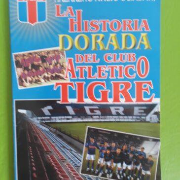 La Historia Dorada del Club Atlético Tigre.