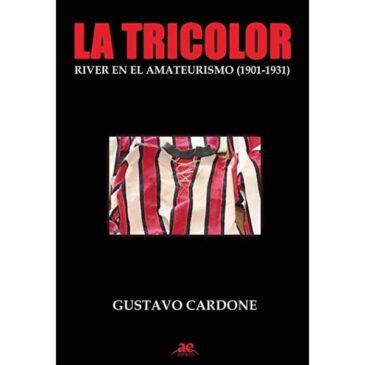 La Tricolor. River en el Amateurismo (1901-1931)