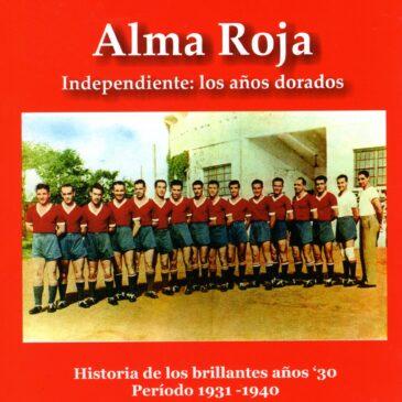 Libro Alma Roja Vol. 3 – Historia De Independiente 1931-1940