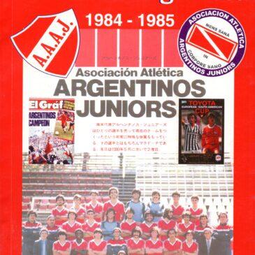 Su hora más gloriosa 1984 – 1985 Asociación Atlética Argentinos Juniors