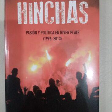 Hinchas. Pasión y Política en River Plate ( 1996 -2013)