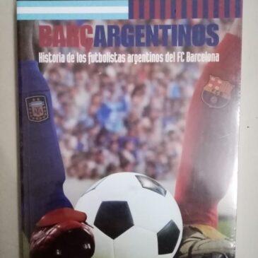 Barcargentinos. Historia de los Futbolistas Argentinos del FC Barcelona