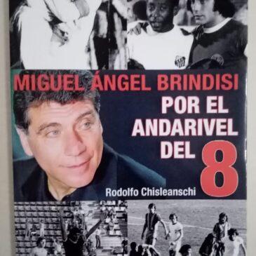 Miguel Angel Brindisi. Por el andarivel del 8