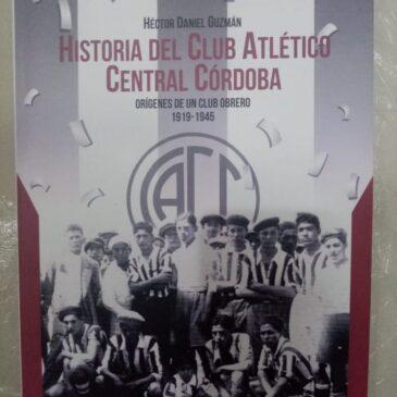 Historia del Club Atlético Central Córdoba. Orígenes de un club obrero 1919 – 1945