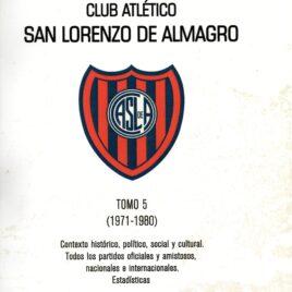 Historia del Fútbol Profesional del Club Atlético San Lorenzo de Almagro – Tomo 5 (1971-1980)