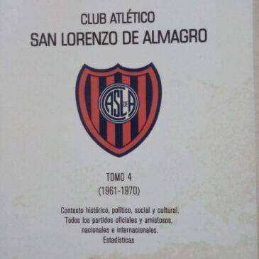 Historia del Fútbol Profesional del Club Atlético San Lorenzo de Almagro – Tomo 4 (1961-1970)