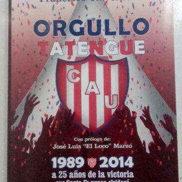 Orgullo Tatengue CAU 1989 – 2014 A 25 AÑOS DE LA VICTORIA QUE SANTA FE NUNCA OLVIDARÁ